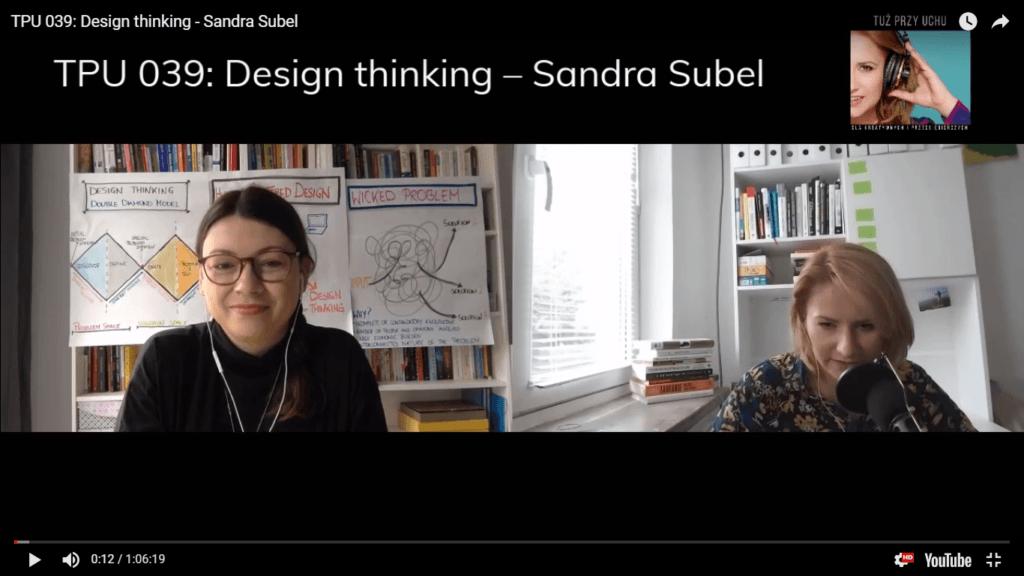 Tpu 039 Design Thinking Sandra Subel Tuż Przy Uchu Podcast